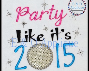 Party Like It's 2015 - New Years Applique Design - New Years Embroidery
