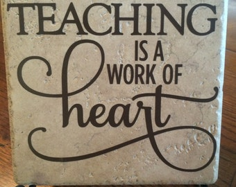 6 x 6 Teaching is a Work of Heart Tile