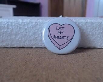 Kawaii Eat My Shorts 1.25 inch button