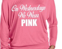On Wednesdays We Wear Pink  funny womens shirts movie shirt Dolman sleeve top slouchy off shoulder womens slouchy sweatshirt  plus size