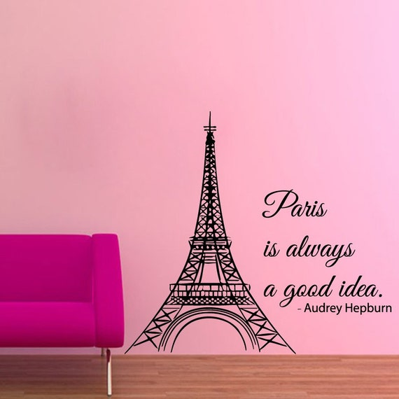 Eiffel Tower Wall Decals Wall Quotes Paris Is Always A Good