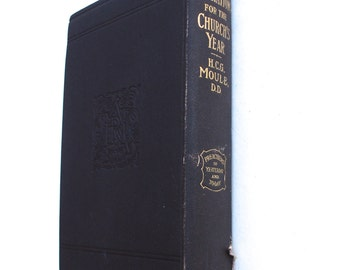 1910s Meditations for the Churchs Year by HCG Moule Bishop of Durham H Dunelm Published in London by Allenson Limited Vintage Religion