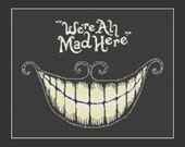 We re All Mad Here Alice In Wonderland Cheshire Cat Cross Stitch Pattern in PDF for Instant Download