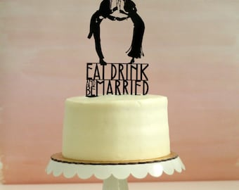 Wedding Cake Topper with Silhouettes - Eat Drink and be Married - Art Deco Inspired - MADE TO ORDER