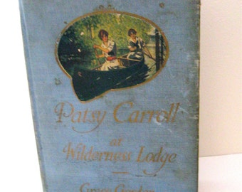 Vintage 1917 Antique Blue Hardcover Book Patsy Carroll at Wilderness Lodge Adventure  VintageShabbyToChic