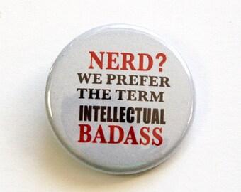 Lapel Pin, Funny Pin, Nerd, Intellectual Badass, Pinback buttons, Gift for Nerd, Grey (4697)