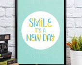Smile Its a new day Quote, typography Print Poster, Children Room Decor, Wall Hanging, Nursery Art