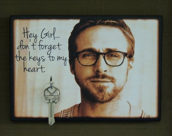 """SALE TODAY Only Key Holder RYAN GOSLiNG. Key Holder and Wood Mounted Wall Art """"Hey Girl...Don't Forget the Keys to My Heart"""""""