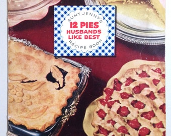 12 Pies Husbands LIke Best - Aunt Jenny's Recipe Book, Spry shortening 1952