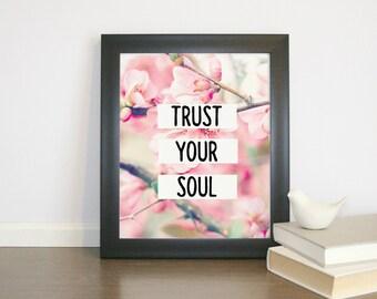 Trust Your Soul Floral Print Instant Art INSTANT DOWNLOAD