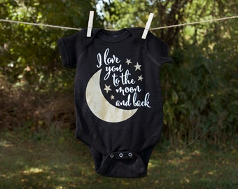 I Love You to the Moon and Back Bodysuit or T-shirt