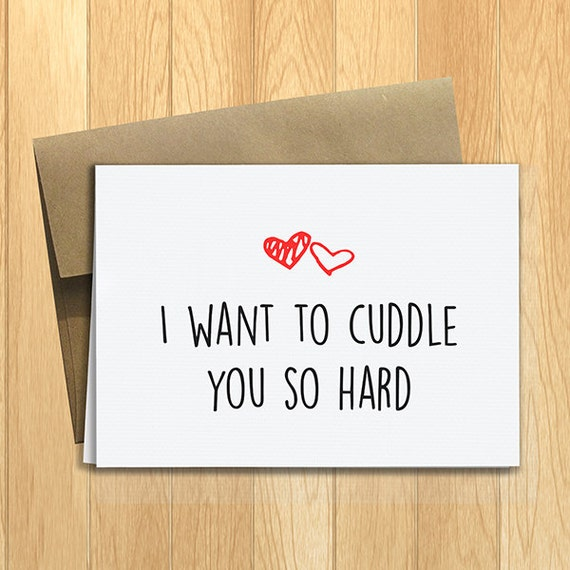 I Really Want To Cuddle You: PRINTED I Want To Cuddle You So Hard 5x7 Greeting Card