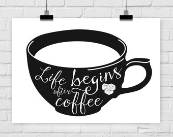 """fine-art print """"Life begins after coffee"""" office quote"""