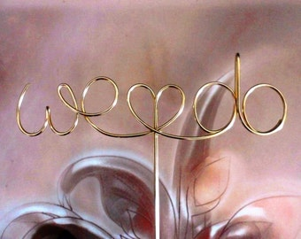 Cake Topper Gold, Wedding Cake Topper We Do with Heart, Silver Cake Topper, Custom Wire - We Do