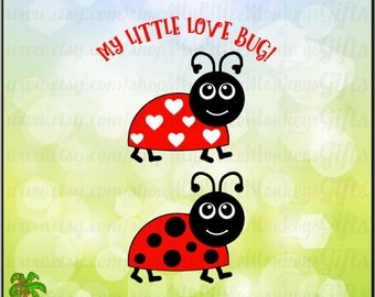 My Little Love Bug Valentine Design Full Color Digital File JPEG SVG Instant Download