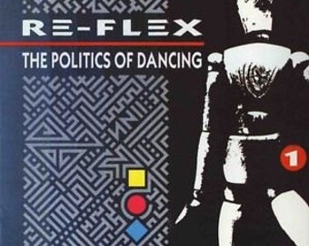 Reflex The Politics of Dancing Vinyl LP ~ Great condition.