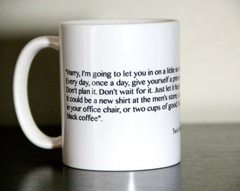 Twin Peaks Inspired 11 Ounce Coffee Mug Awesome quote