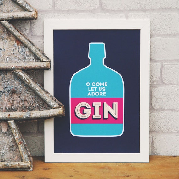 Print For Gin Lovers - o come let us adore gin - anniversary or birthday gift for husband, wife, mum, dad, friend, girlfriend, boyfriend