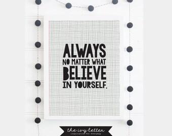Always No Matter What Believe in Yourself Wall Art, Boys Bedroom Wall Prints, Nursery Wall Art Prints, Room Decor Prints, Instant Download