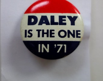 1971 Richard J Daley chicago mayoral campaign button