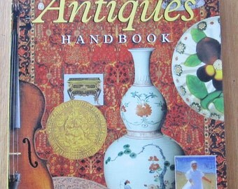 The Antiques Handbook, An Illustrated Guide to the World of Collectables
