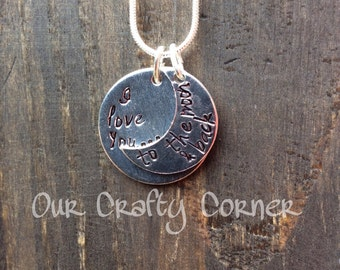 I Love You to the Moon and Back handstamped  Necklace