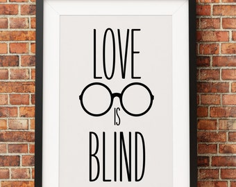 Love is Blind - Jpeg - A4 + 8x10 - INSTANT DOWNLOAD - Digital Print - Wall Art - Printable Poster