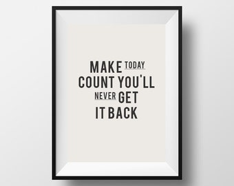Make today count, home decor, office decor, instant download, inspirational art, download, motivational quote, quote poster,  seize the day