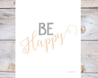 Be happy, Nursery art, Motivational quote, Happy print, Be happy print, Wall art, Typography print, Inspirational Printable print home decor