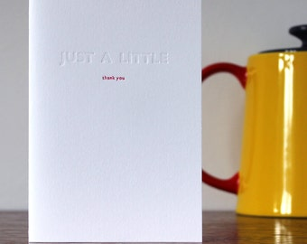 Just a Little Thank You Letterpress Greetings Card