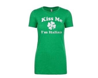 Kiss Me I'm Italian. Green Vneck Shirt. St Patty's Day Shirt. St Patrick's Day Shirt. Women's Workout Shirt. Kiss Me I'm Irish. Funny Shirts