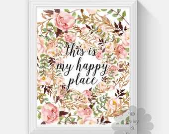 This is my happy place floral flowers typographic print nursery art inspirational decor home art nursery printable wall art kids wall art