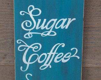 Kitchen sign....Flour, Sugar, Coffee, Tea