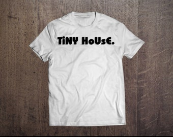 This is the Tiny House Shirt.