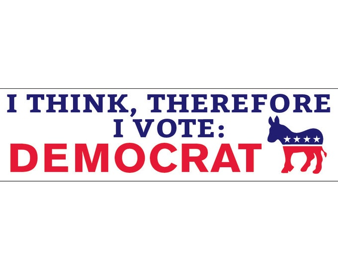 I Think Therefore I Vote Democrat Decal Vinyl or Magnet Bumper Sticker
