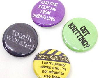 Knitter Theme Buttons, 1 inch pin back, Knitters Warning, Set of 4