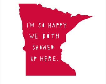 MINNESOTA I'm So Happy  | state print | state art | state typography, love, anniversary gift for men, anniversary gift for her, where we met
