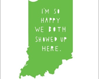 INDIANA | I'm So Happy | indiana state print | Christmas gift | state typography, anniversary gift for women, anniversary gift for men