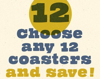 Choose Any 12 Coasters and Save