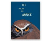 You're an Artist Card - Humor - Bird - Greeting - Stationery