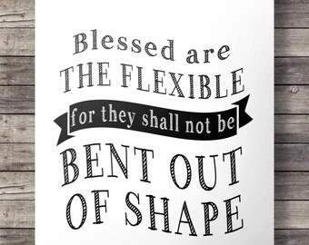 Blessed are the flexible' print  - Printable 'Blessed are the flexible' wall art - digital print