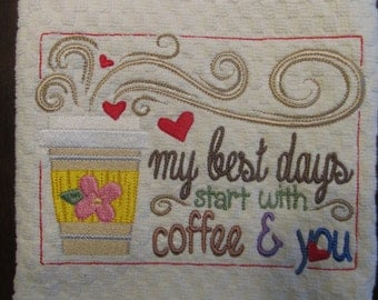 Machine Embroidered Kitchen Towel MY Best Days Start With Coffee and You