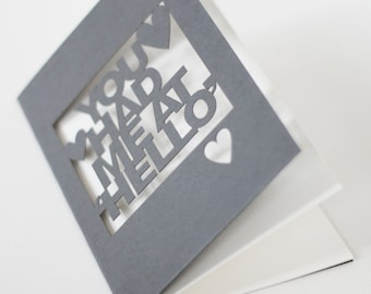 Papercut Valentines or Anniversary Card - You Had Me At Hello - Red or Grey - You Choose Inlay Colour
