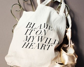 blame it on my wild heart tote