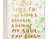 I love thee to the depth and breadth and height my soul can reach. Art Card
