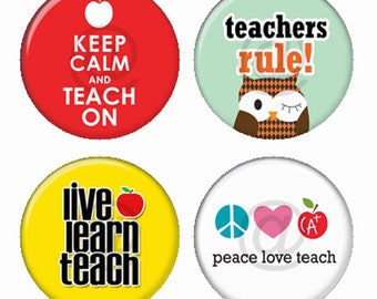 Teachers Rule Teaching Themed Magnets or Pinback Buttons or Flatback Medallions Set of 4