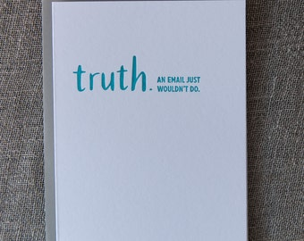 Letterpress TRUTHnote. Email Wouldn't Do.