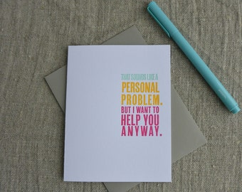 Letterpress Greeting Card - Friendship Card - Thinking Out Loud - Personal Problem - TOL-073