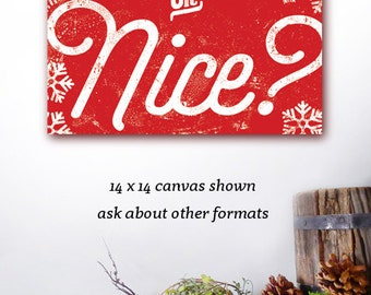 Naughty or Nice Christmas quote graphic illustration on gallery wrapped canvas by Stephen Fowler