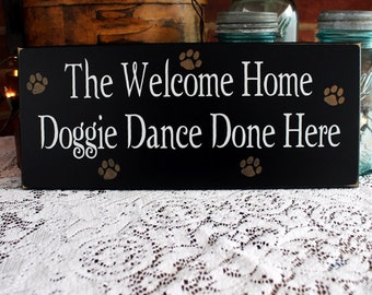 Wood Wall Sign Welcome Home Doggie Dance Painted Pet Plaque